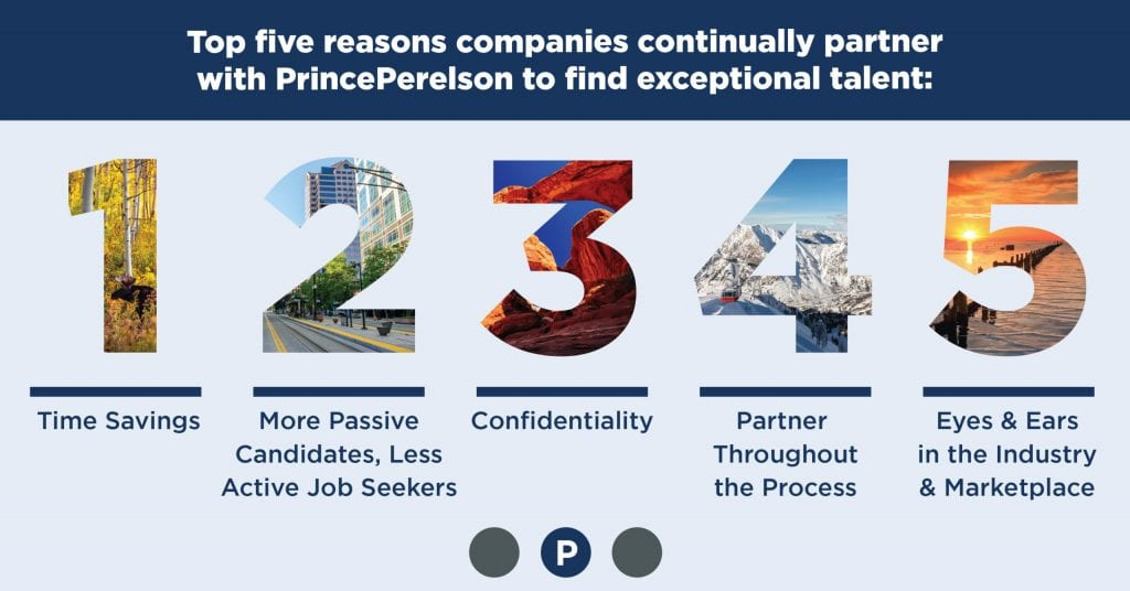 Top 5 Reasons Companies Continually Partner with PrincePerelson to Find Exceptional Talent